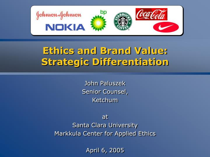 Ethics and brand value strategic differentiation