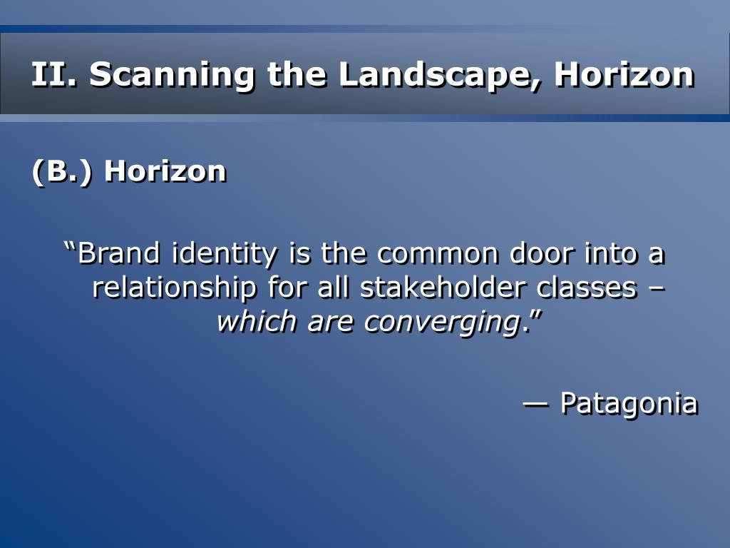II. Scanning the Landscape, Horizon