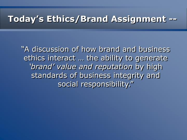 Today s ethics brand assignment