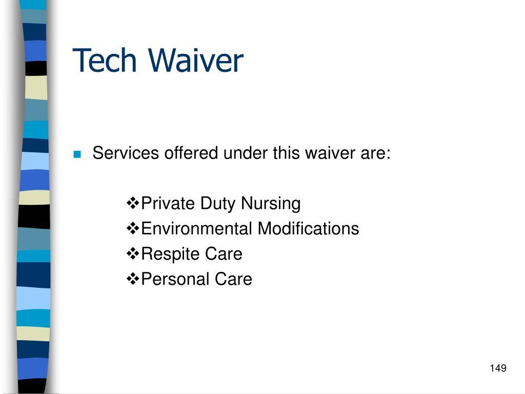 Tech Waiver