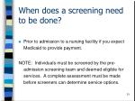 when does a screening need to be done