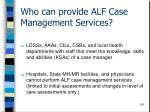 who can provide alf case management services
