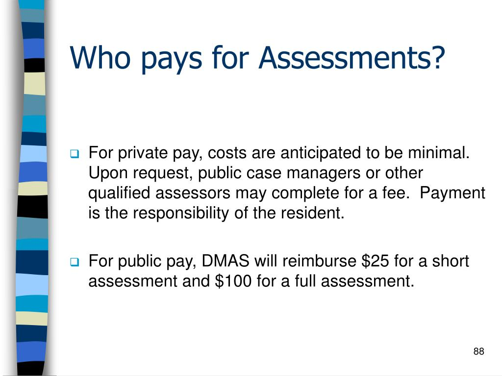 Who pays for Assessments?