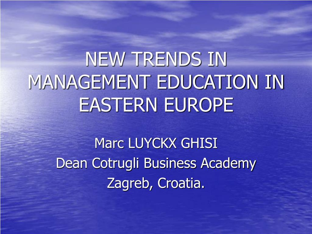 new trends in management education in eastern europe l.