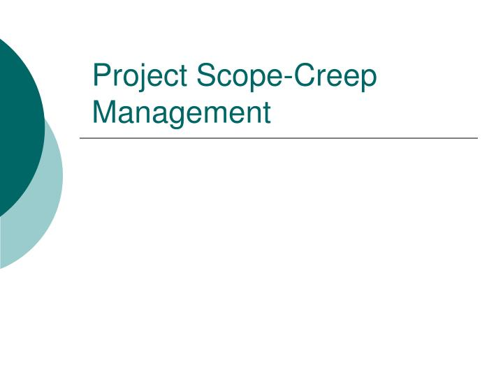 project scope creep management n.