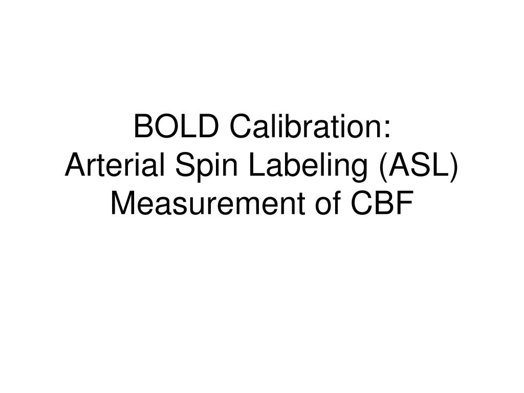 bold calibration arterial spin labeling asl measurement of cbf