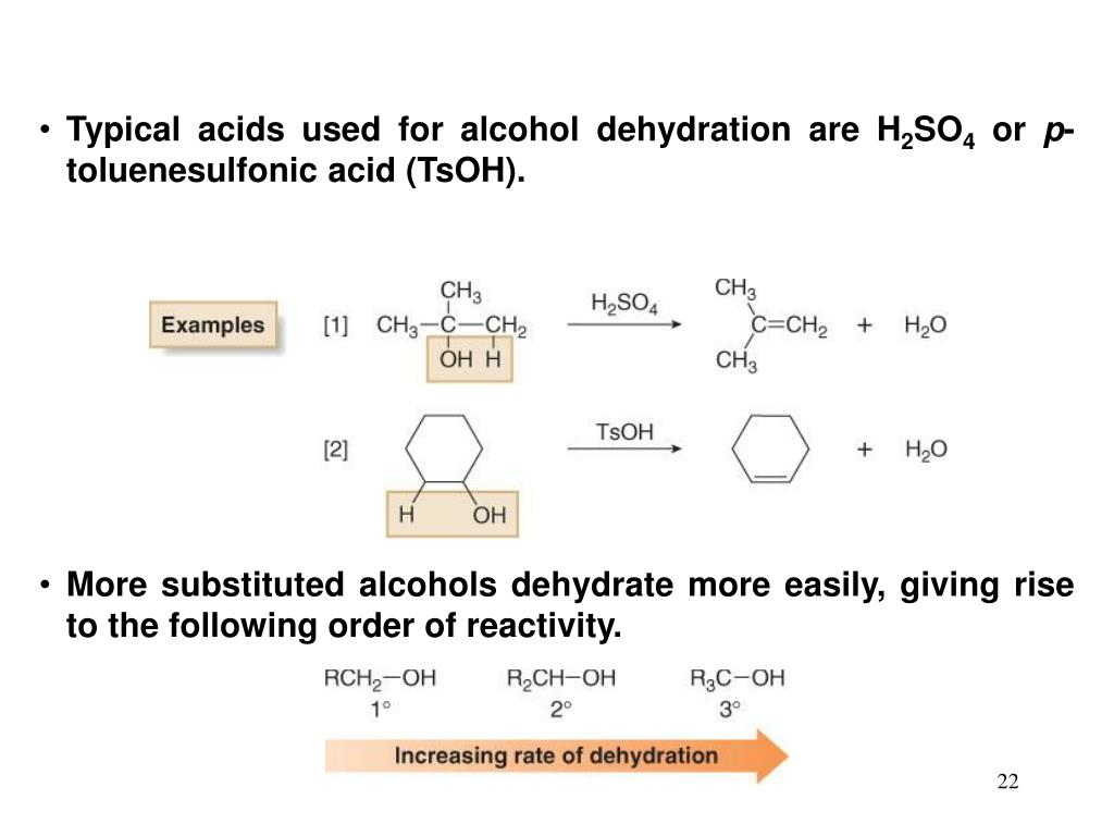 Typical acids used for alcohol dehydration are H