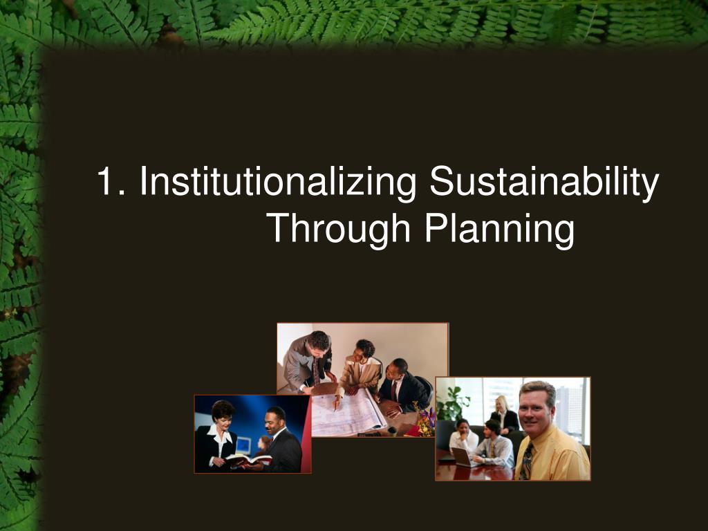 1. Institutionalizing Sustainability Through Planning