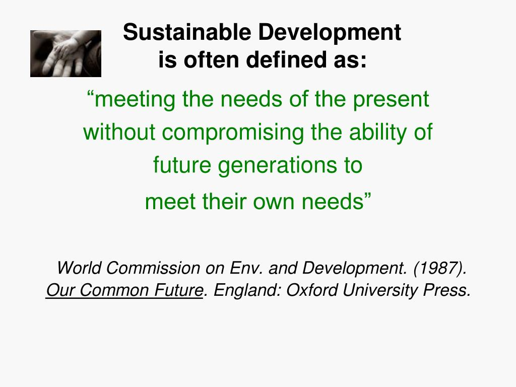 """""""meeting the needs of the present"""