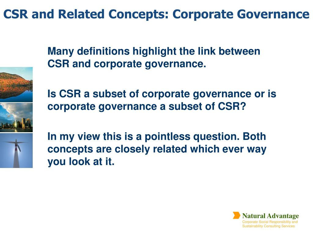 Many definitions highlight the link between CSR and corporate governance.