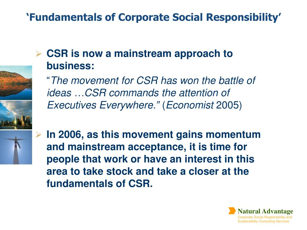 CSR is now a mainstream approach to business: