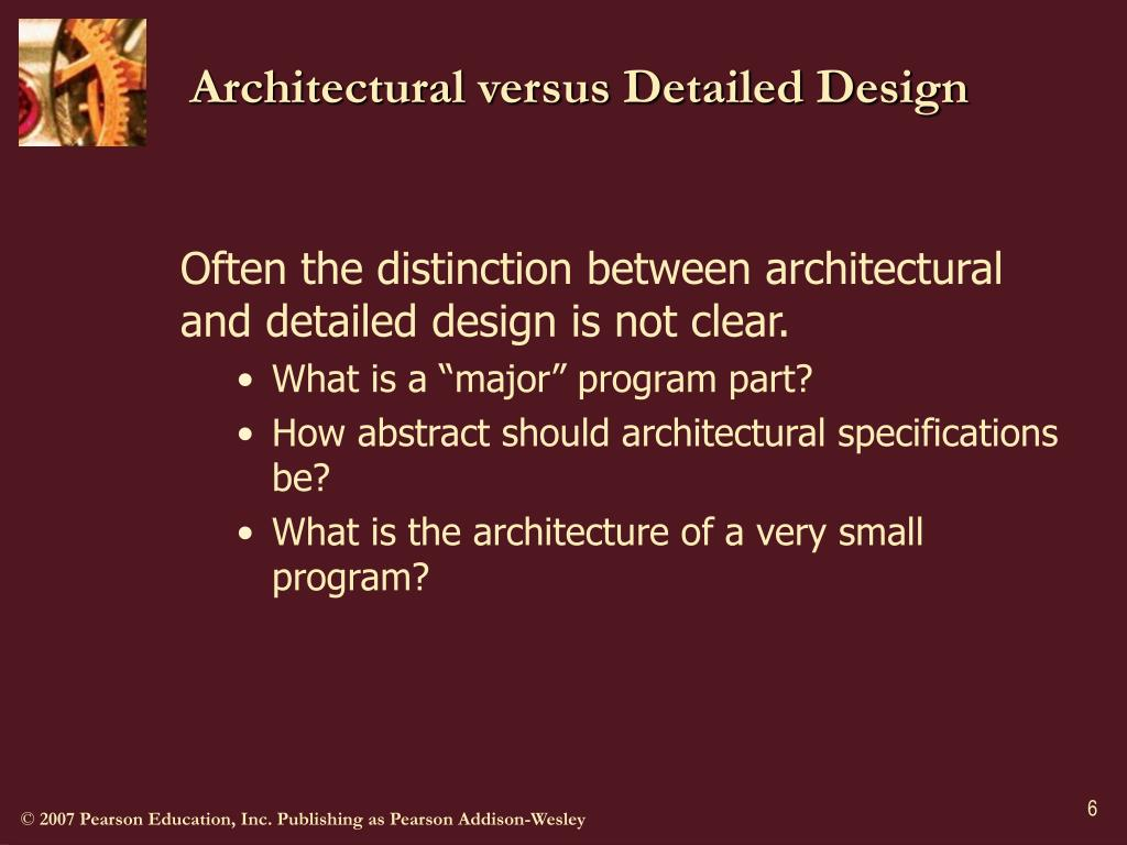 Architectural versus Detailed Design