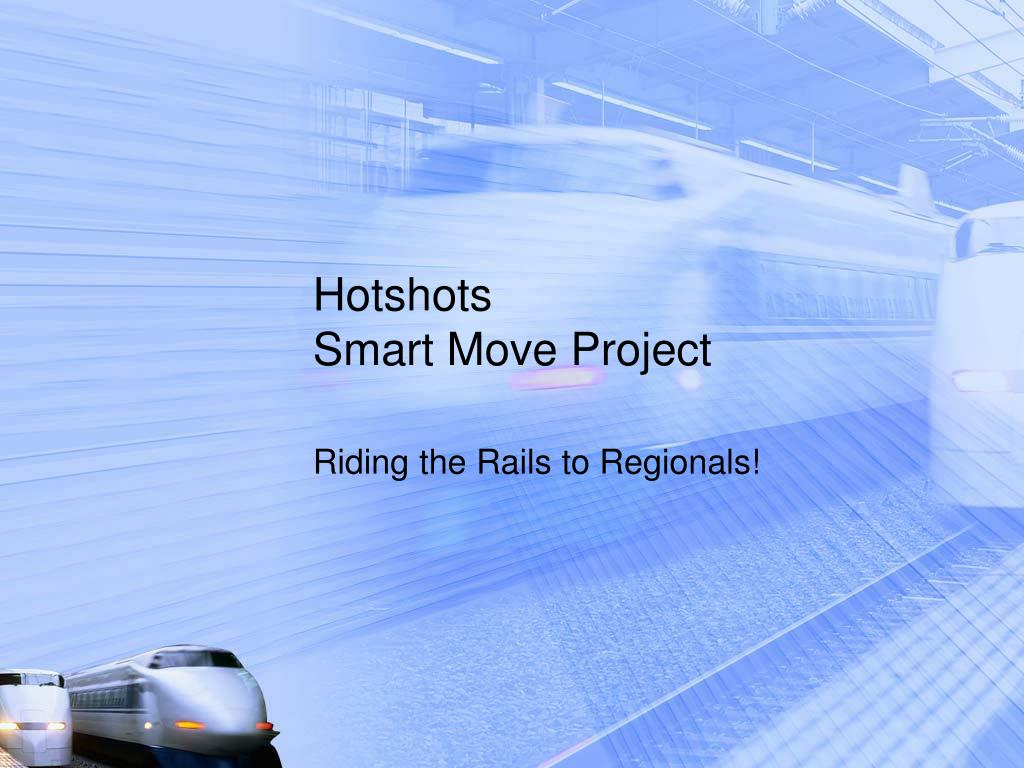 hotshots smart move project l.