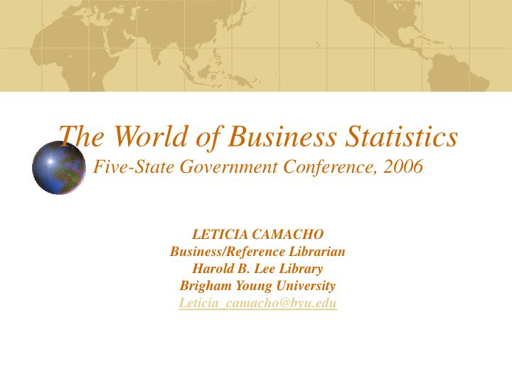 The World of Business Statistics