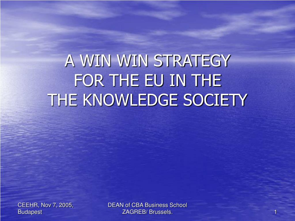 a win win strategy for the eu in the the knowledge society l.