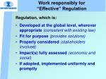 work responsibly for effective regulation