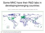 some mnc have their r d labs in developing emerging countries