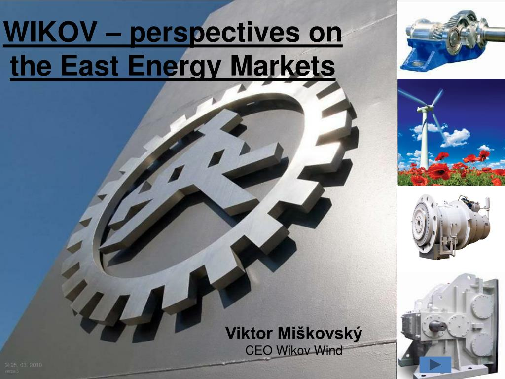 wikov perspectives on the east energy markets l.
