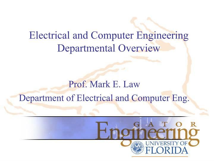 Electrical and computer engineering departmental overview