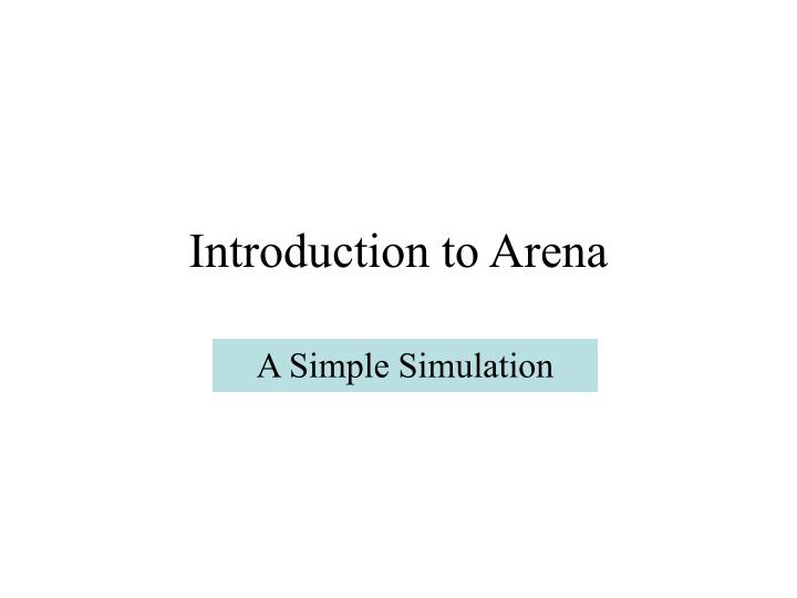 Introduction to arena