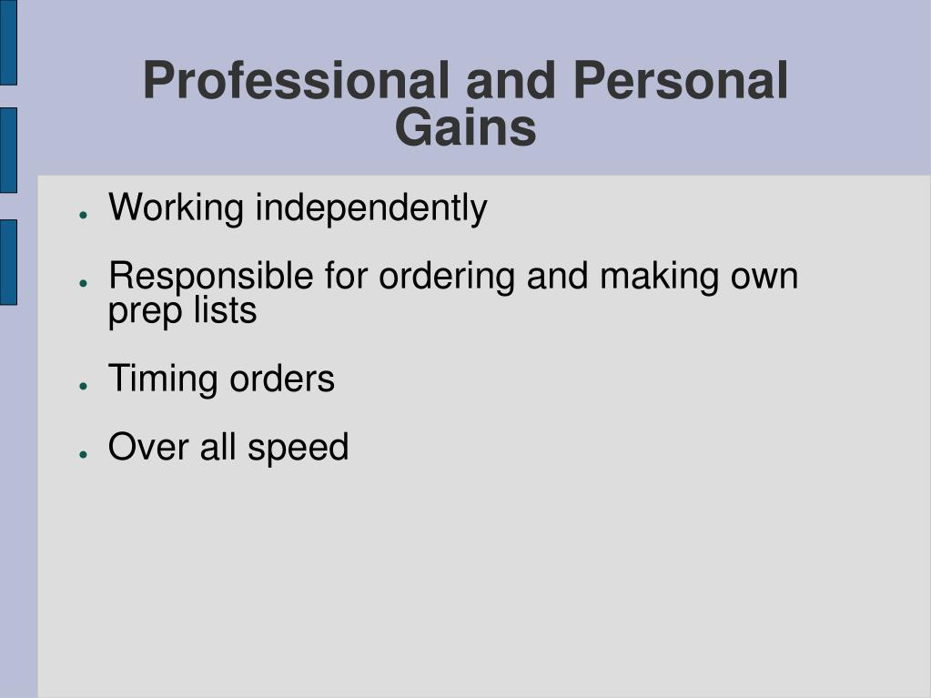 Professional and Personal Gains