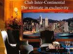 club inter continental the ultimate in exclusivity