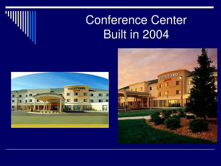 Conference center built in 2004