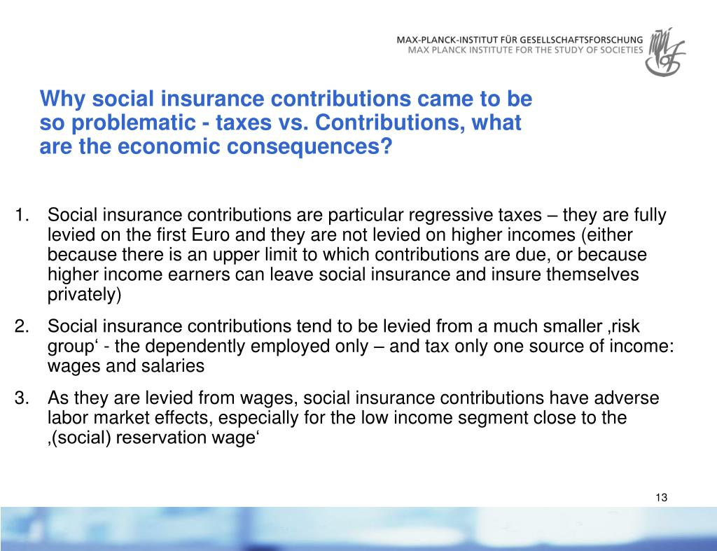 Why social insurance contributions came to be so problematic - taxes vs. Contributions, what are the economic consequences?