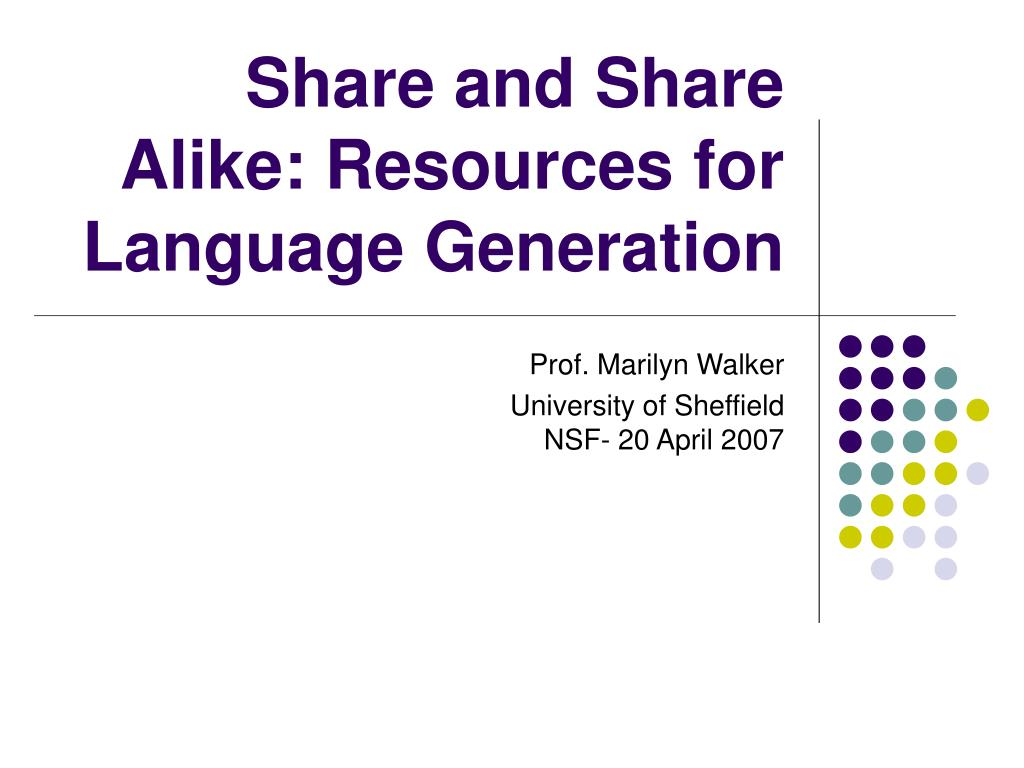 share and share alike resources for language generation l.
