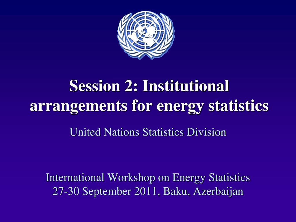 session 2 institutional arrangements for energy statistics