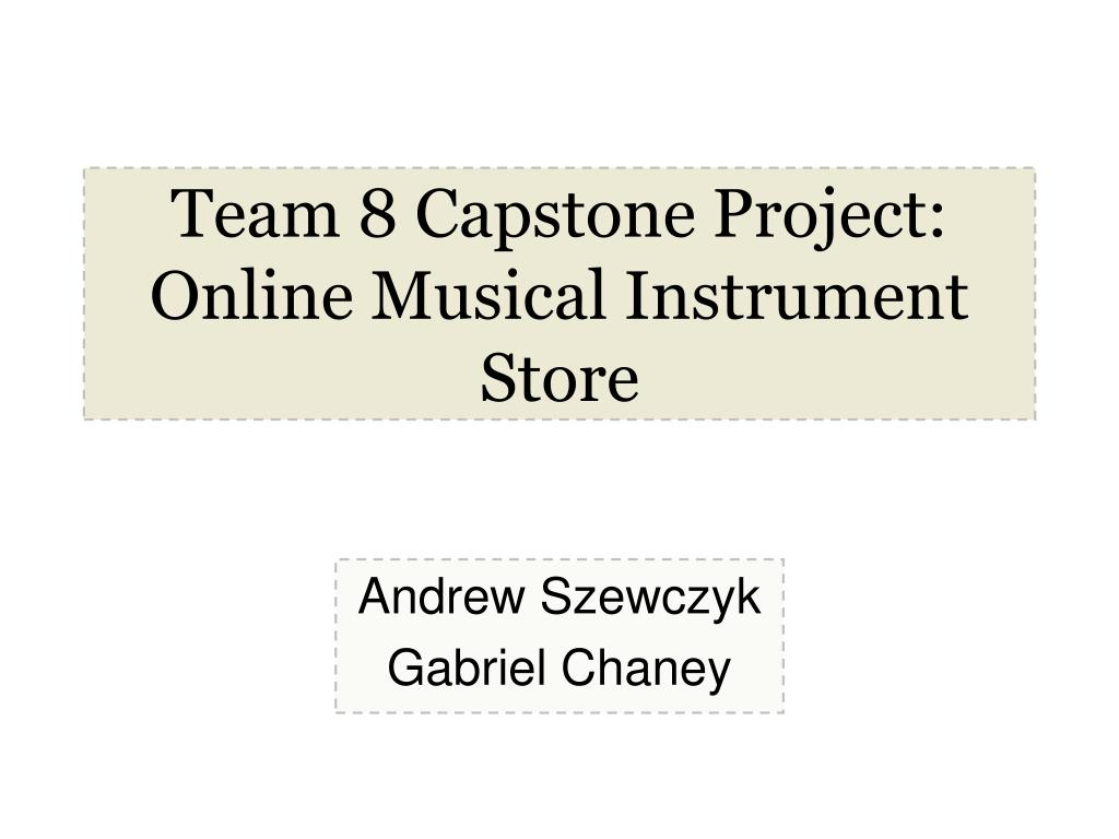 team 8 capstone project online musical instrument store l.