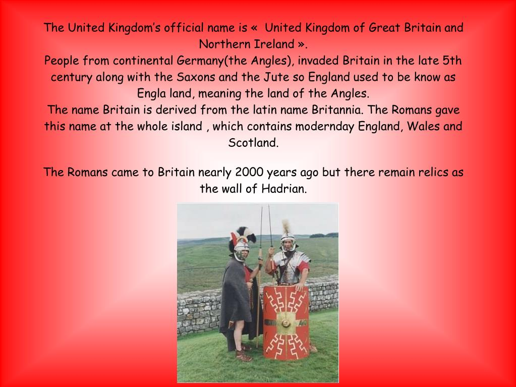 The United Kingdom's official name is « United Kingdom of Great Britain and Northern Ireland».