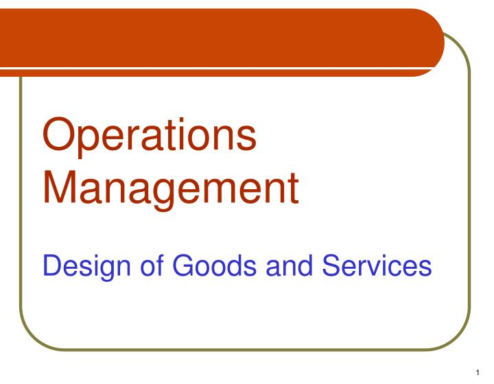 operations management design of goods and services n.