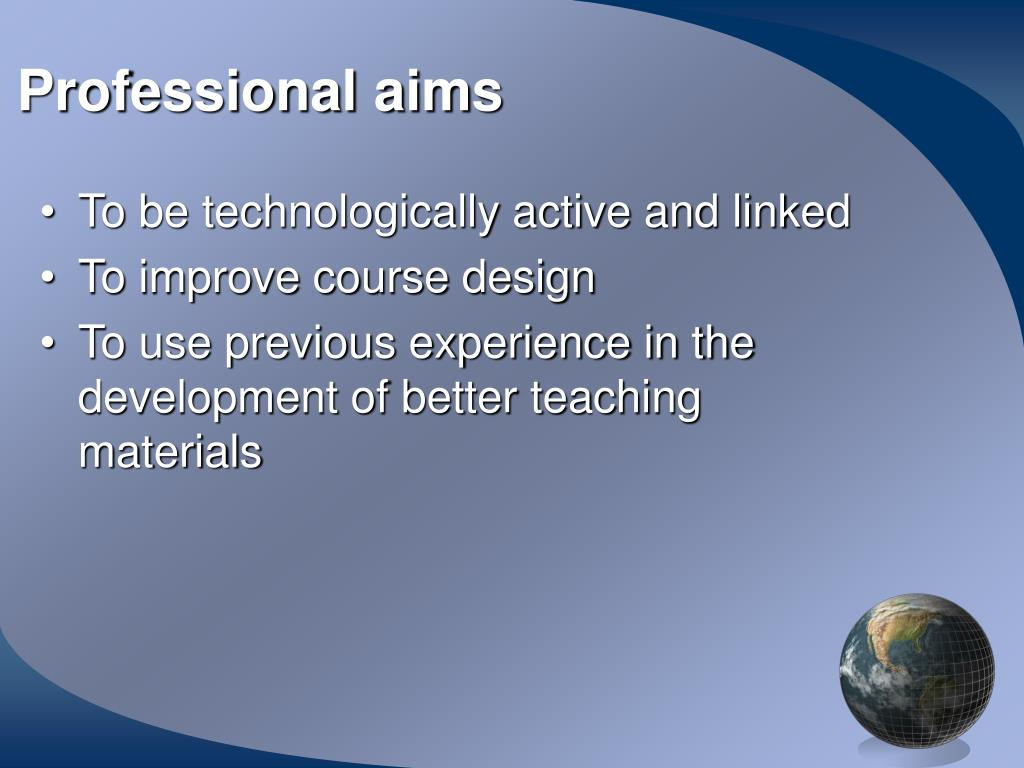 Professional aims