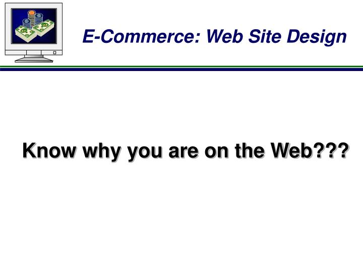 Know why you are on the Web???