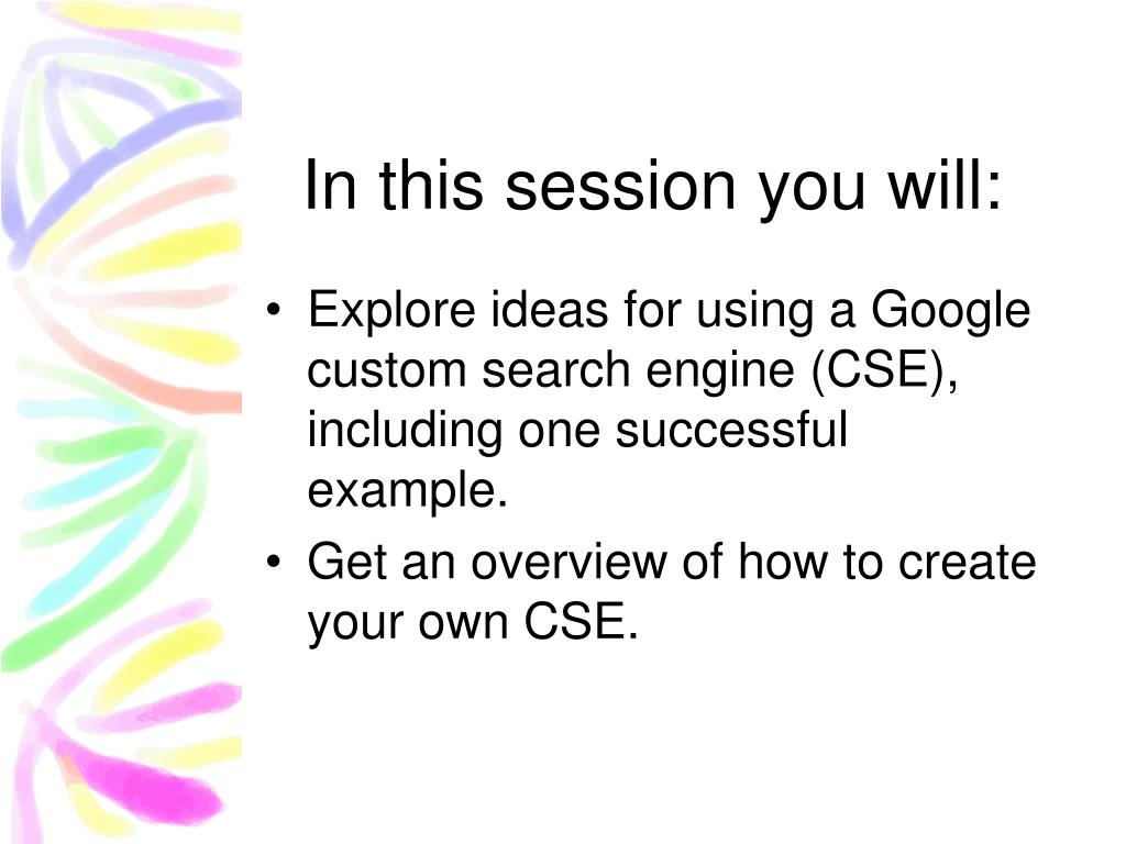 In this session you will:
