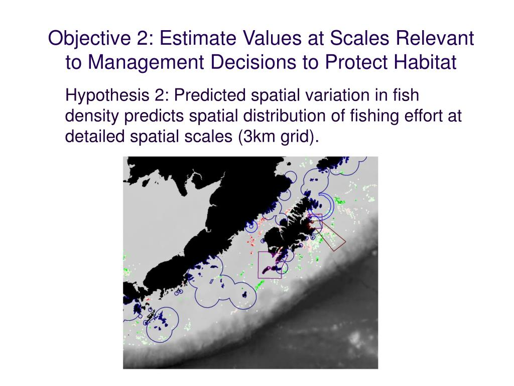Objective 2: Estimate Values at Scales Relevant to Management Decisions to Protect Habitat