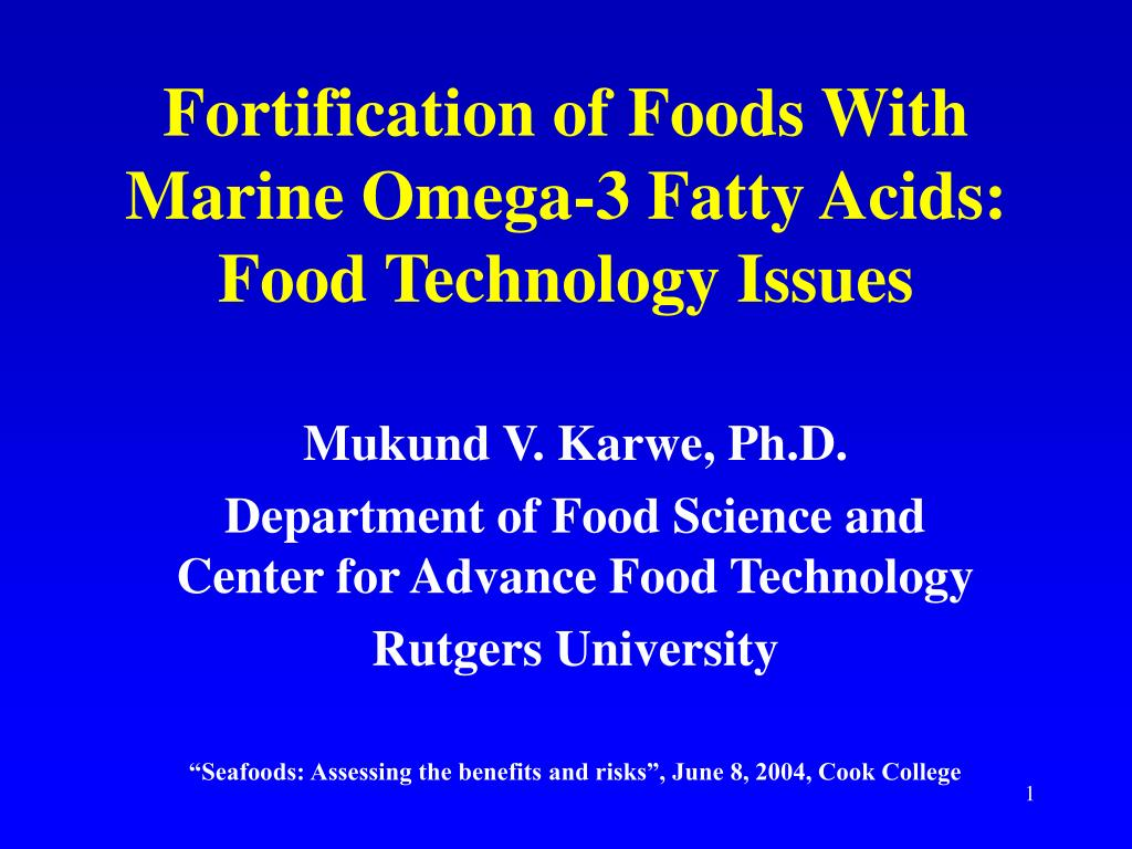 Fortification of Foods With Marine Omega-3 Fatty Acids: Food Technology Issues