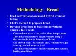 methodology bread