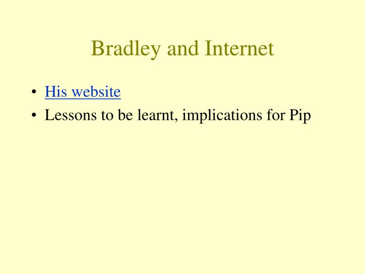 Bradley and internet