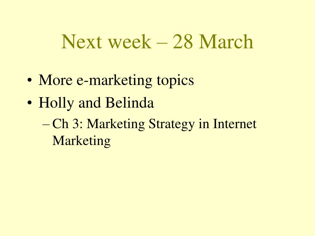 Next week – 28 March