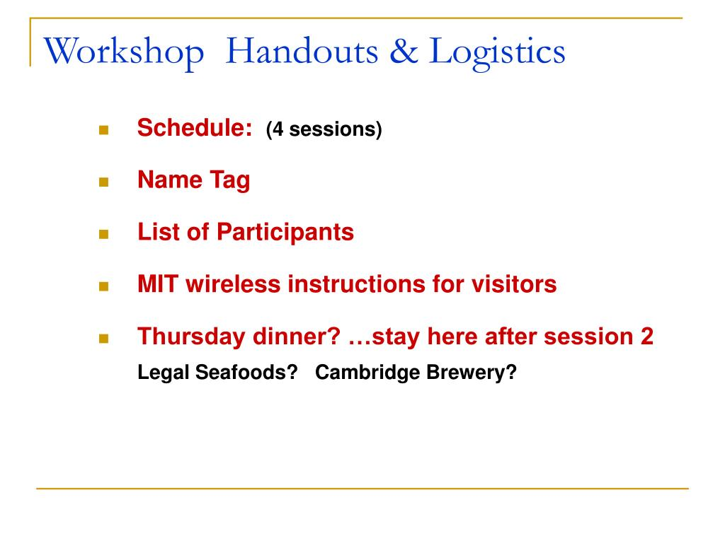 Workshop  Handouts & Logistics