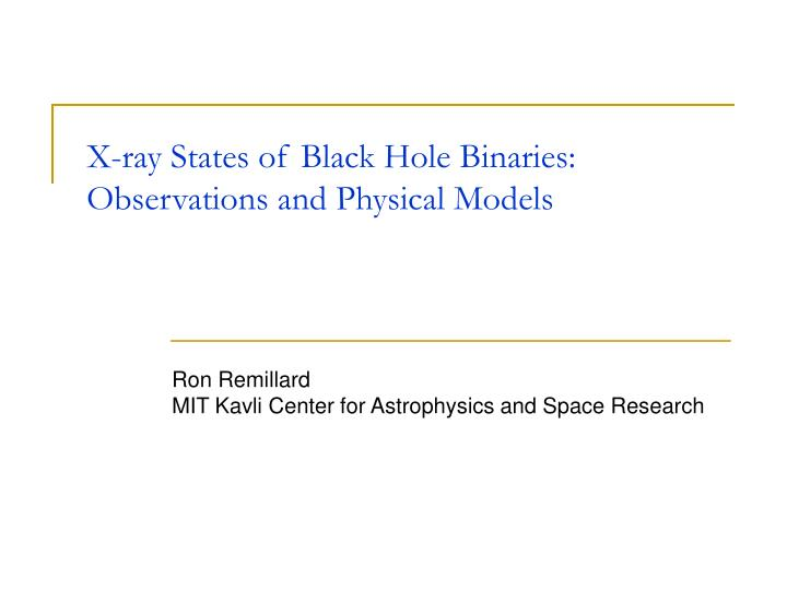 X ray states of black hole binaries observations and physical models