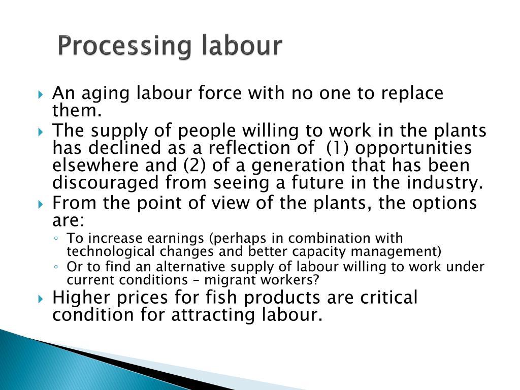 Processing labour