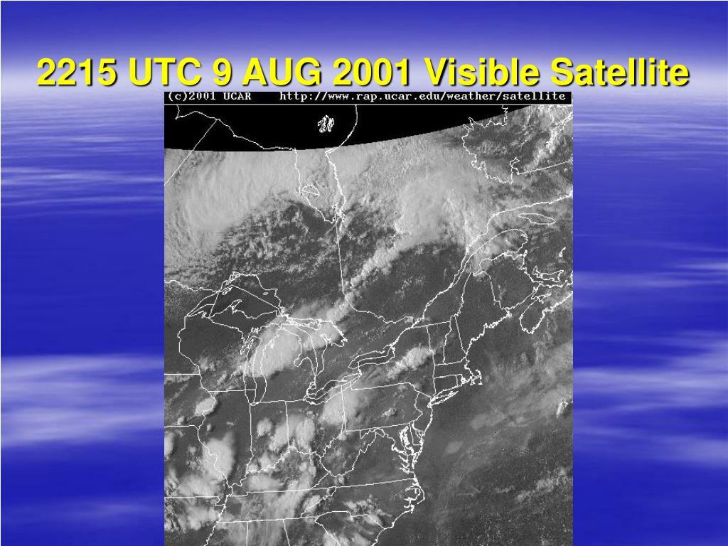 2215 UTC 9 AUG 2001 Visible Satellite