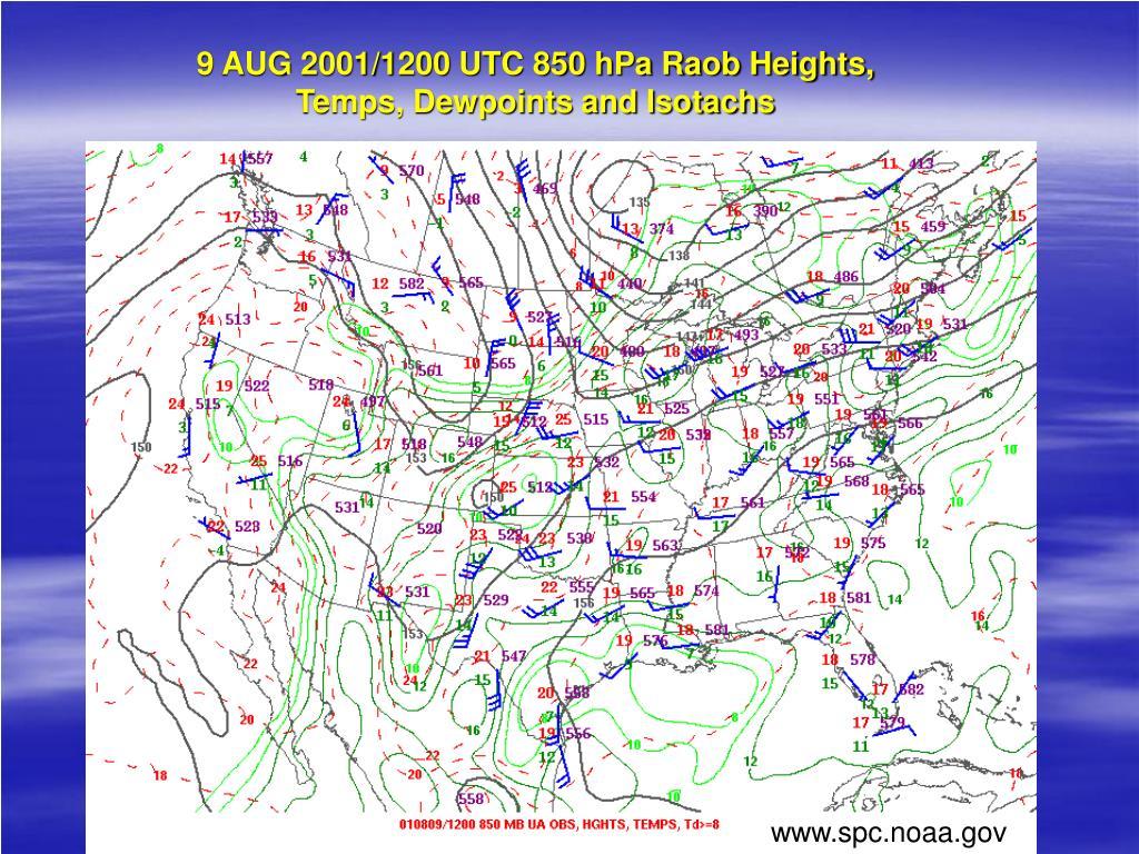 9 AUG 2001/1200 UTC 850 hPa Raob Heights,