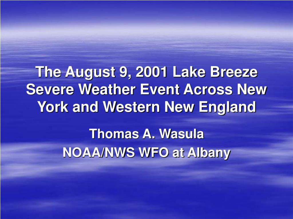 the august 9 2001 lake breeze severe weather event across new york and western new england l.