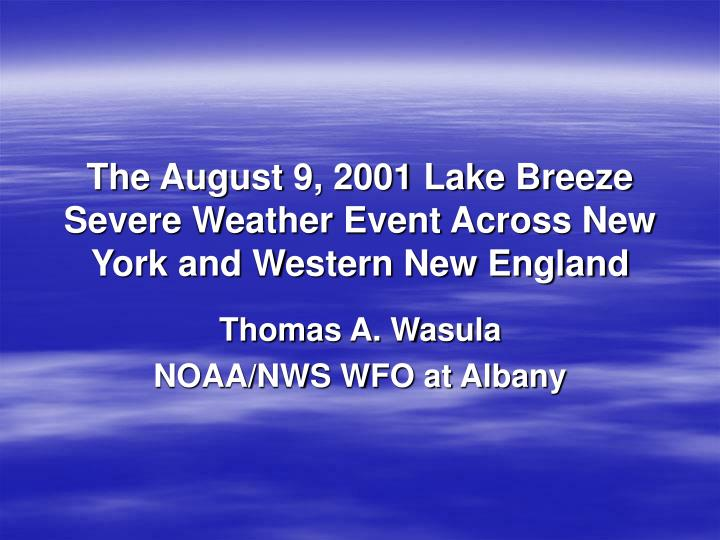 The august 9 2001 lake breeze severe weather event across new york and western new england