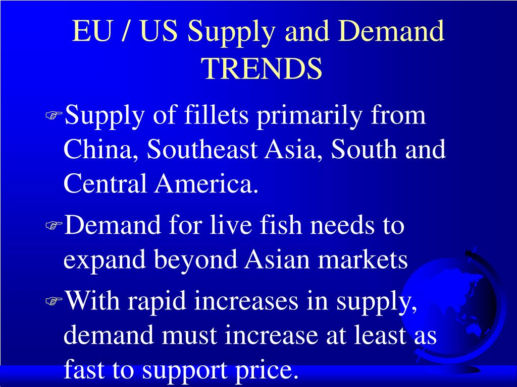 EU / US Supply and Demand
