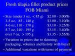 fresh tilapia fillet product prices fob miami